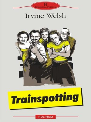 Trainspotting By Irvine Welsh 183 Overdrive Ebooks border=