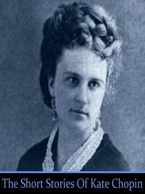 an analysis of kate chopins story the storm Kate chopin was an american novelist who wrote the story of an hour and over 100 other short stories today, the story of an hour is once of chopin's most popular works in literature.