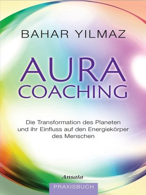 aura coaching by bahar yilmaz overdrive ebooks audiobooks and videos for libraries. Black Bedroom Furniture Sets. Home Design Ideas