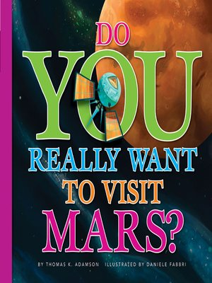 Do You Really Want to Visit Mars? by Thomas K. Adamson ...