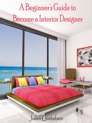 A beginner 39 s guide to become a interior designer by julien Interior design for beginners