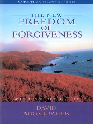 New Freedom of Forgiveness by David Augsburger · OverDrive: eBooks, audiobook...