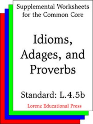 CCSS L.4.5b Idioms, Adages and Proverbs by Lorenz Educational Press ...