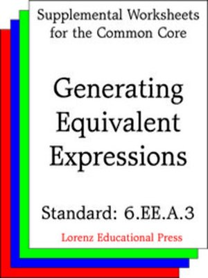 ccss 6 ee a 3 generating equivalent expressions by lorenz educational press overdrive ebooks. Black Bedroom Furniture Sets. Home Design Ideas