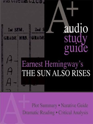 an analysis of the the sun also rises by ernest hemingway The sun also rises was first published in 1926 by ernest hemingway and remains a literary masterpiece to this daybelow is a little bit about the man and his book.