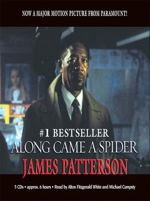 an analysis of james patterson who wrote along came a spider Twenty years ago, james patterson wrote his first thriller starring alex cross, a black psychologist and former fbi agent  (1997) and along came a spider (2001), starring morgan freeman alex .