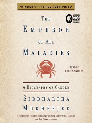 emperor of all maladies The emperor of all maladies a biography of cancer by siddhartha mukherjee  medical fiction published by 4th estate shortlist 2011 the emperor of all.