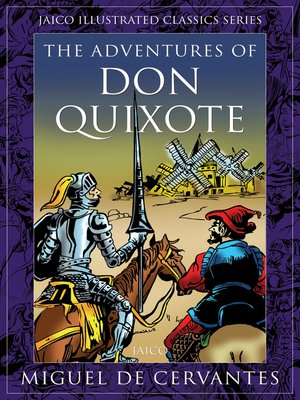 a plot and setting summary of miguel cervantes the adventures of don quixote Author miguel de cervantes saavedra  setting (place) spain  the second  part: don quixote continues his adventures with sancho, and sampson.