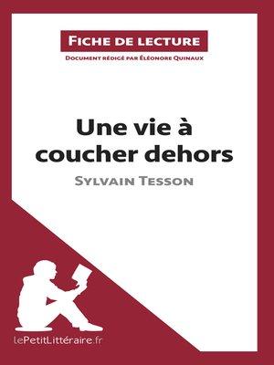 Fiche de lecture series overdrive ebooks audiobooks - Sylvain tesson une vie a coucher dehors ...