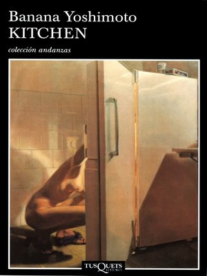 Kitchen by banana yoshimoto overdrive ebooks for Kitchen banana yoshimoto