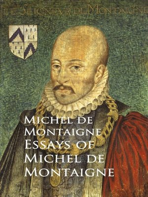 montaigne essays on solitude On solitude by michel de montaigne blending intellectual speculation with anecdote and personal reflection, the renaissance thinker and writer montaigne pioneered the modern essay.