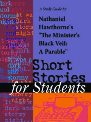 an analysis of nathaniel hawthornes the ministers veil Thesis on literary analysis of hawthornes the ministers black veil ordered at youressay will be written by one of our experienced freelance writers in the academic format you specify and delivered according to your deadline.